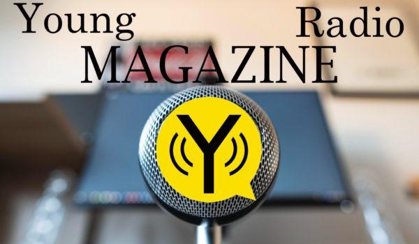 Young Radio Magazine cambia giorno | Da venerdì 19 Marzo alle 9,00