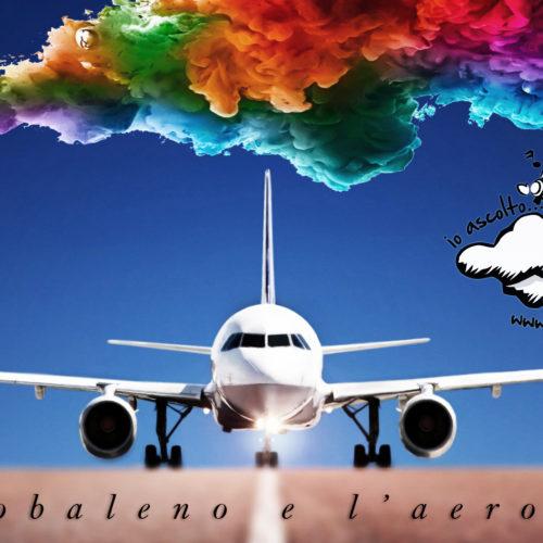 L'Arcobaleno e l'Aeroplano | podcast 28
